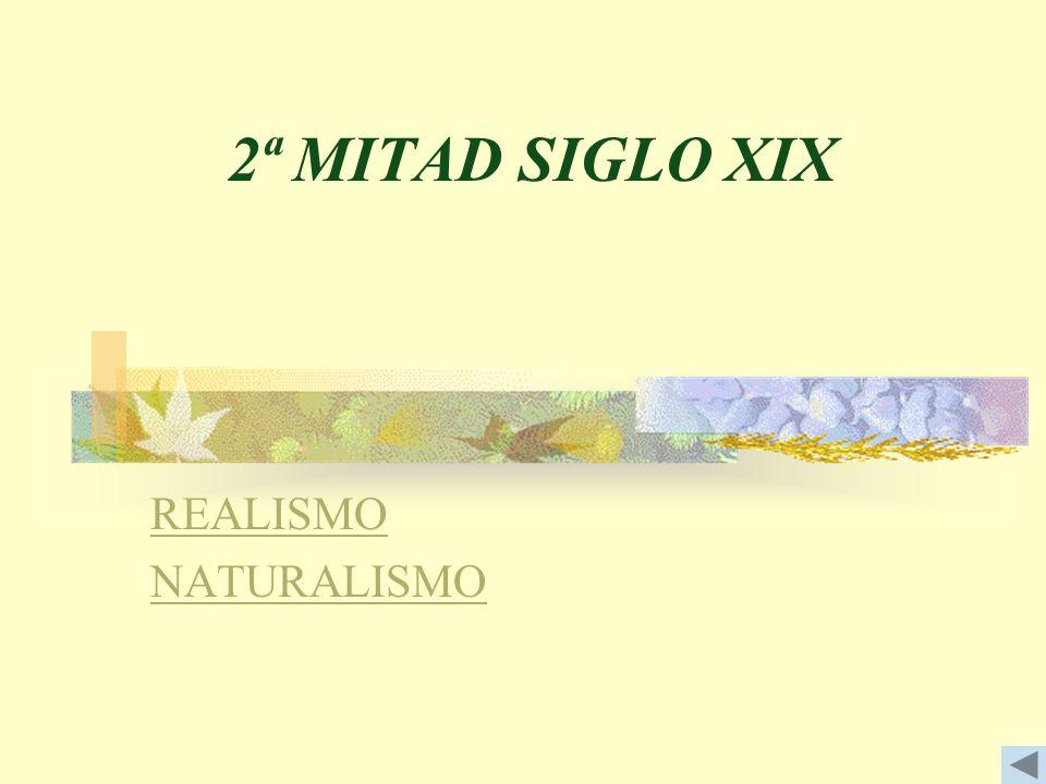 2ª MITAD SIGLO XIX REALISMO NATURALISMO