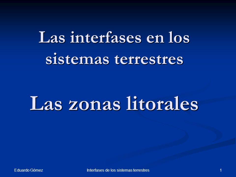 Las interfases en los sistemas terrestres Las zonas litorales