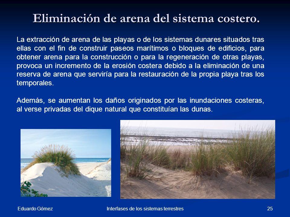 Eliminación de arena del sistema costero.