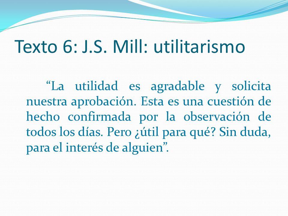 Texto 6: J.S. Mill: utilitarismo