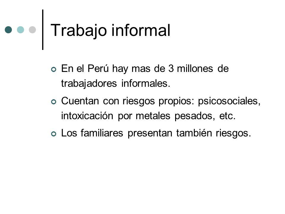 Trabajo informal En el Perú hay mas de 3 millones de trabajadores informales.