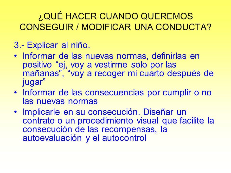 ¿QUÉ HACER CUANDO QUEREMOS CONSEGUIR / MODIFICAR UNA CONDUCTA