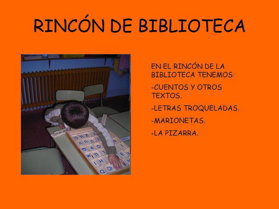 RINCÓN DE BIBLIOTECA EN EL RINCÓN DE LA BIBLIOTECA TENEMOS: