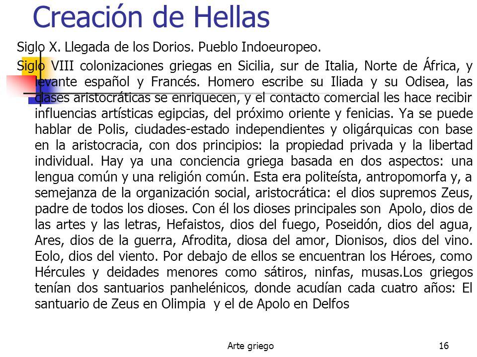 Creación de Hellas Siglo X. Llegada de los Dorios. Pueblo Indoeuropeo.
