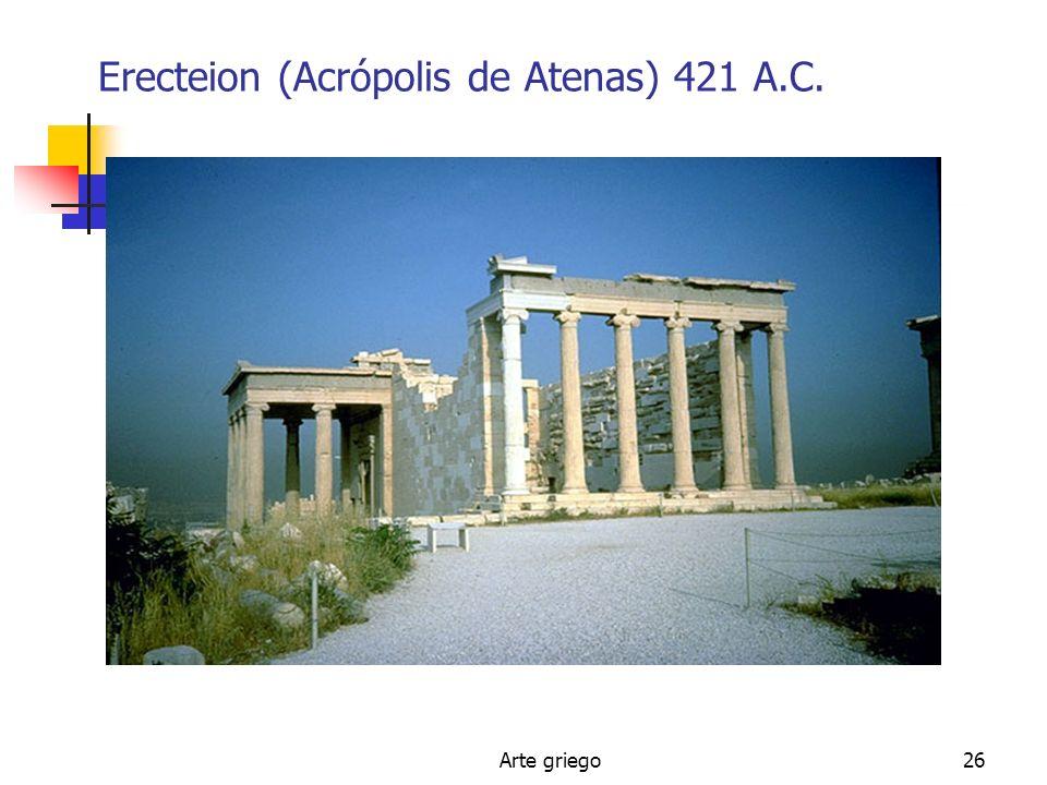 Erecteion (Acrópolis de Atenas) 421 A.C.
