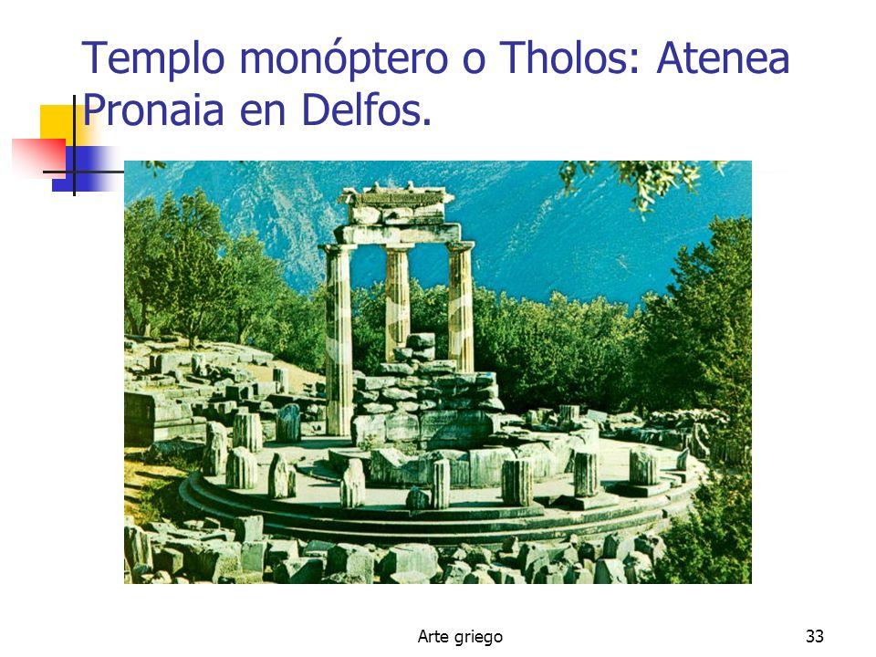 Templo monóptero o Tholos: Atenea Pronaia en Delfos.