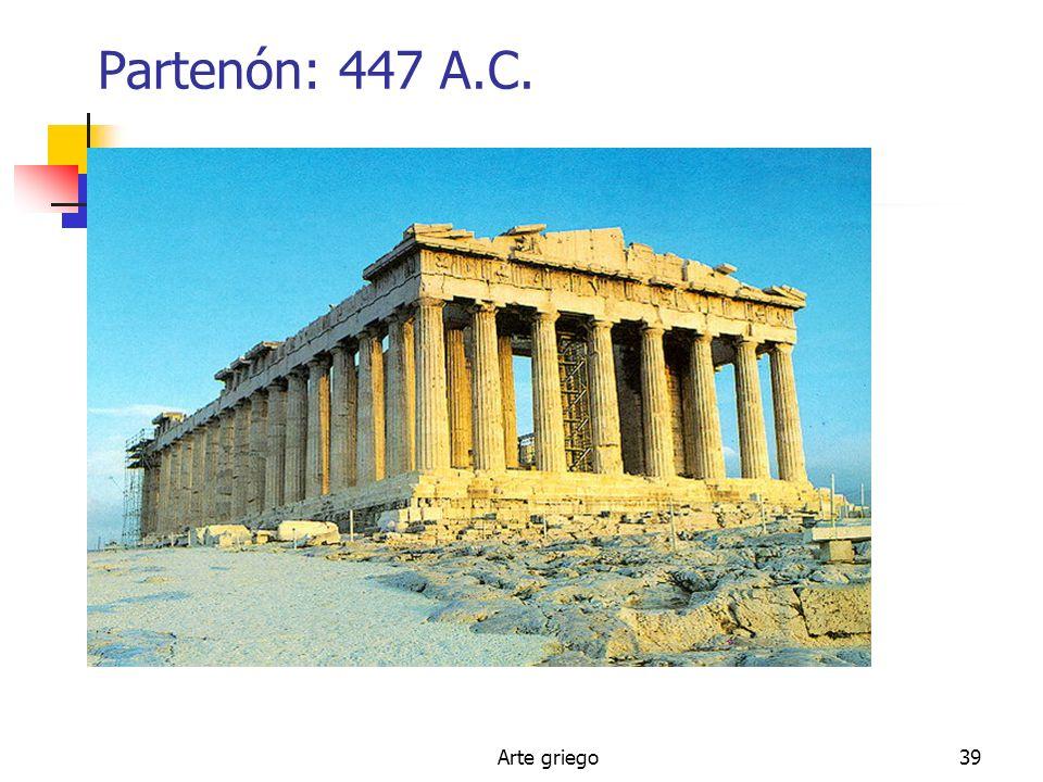 Partenón: 447 A.C. Arte griego