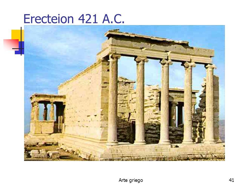 Erecteion 421 A.C. Arte griego