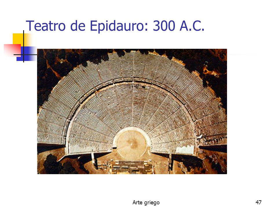 Teatro de Epidauro: 300 A.C. Arte griego