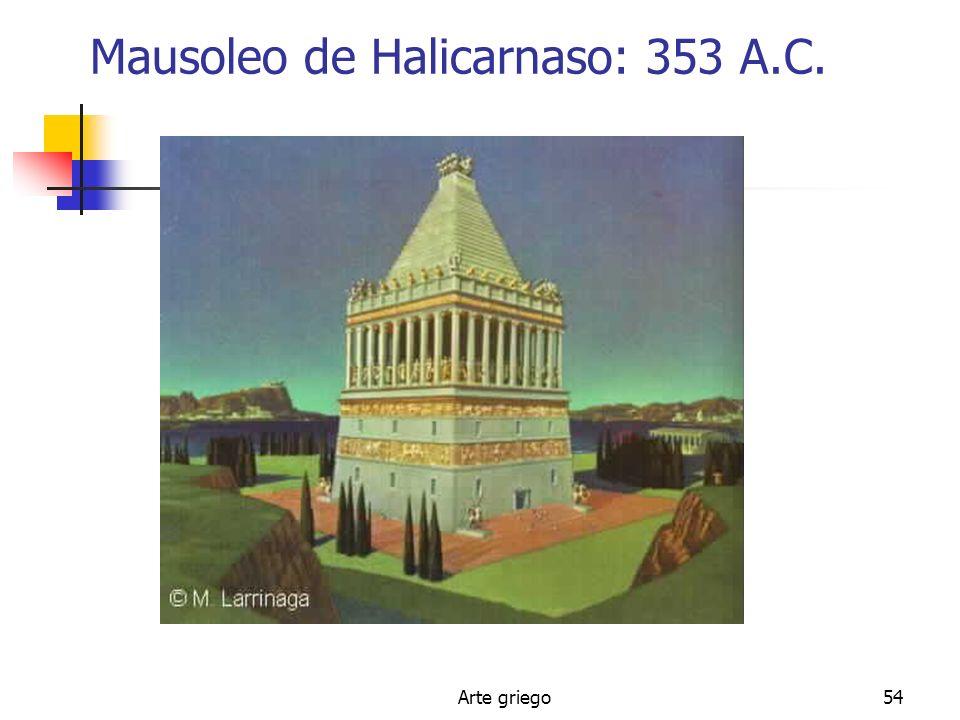 Mausoleo de Halicarnaso: 353 A.C.