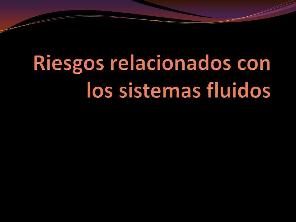 Riesgos relacionados con los sistemas fluidos