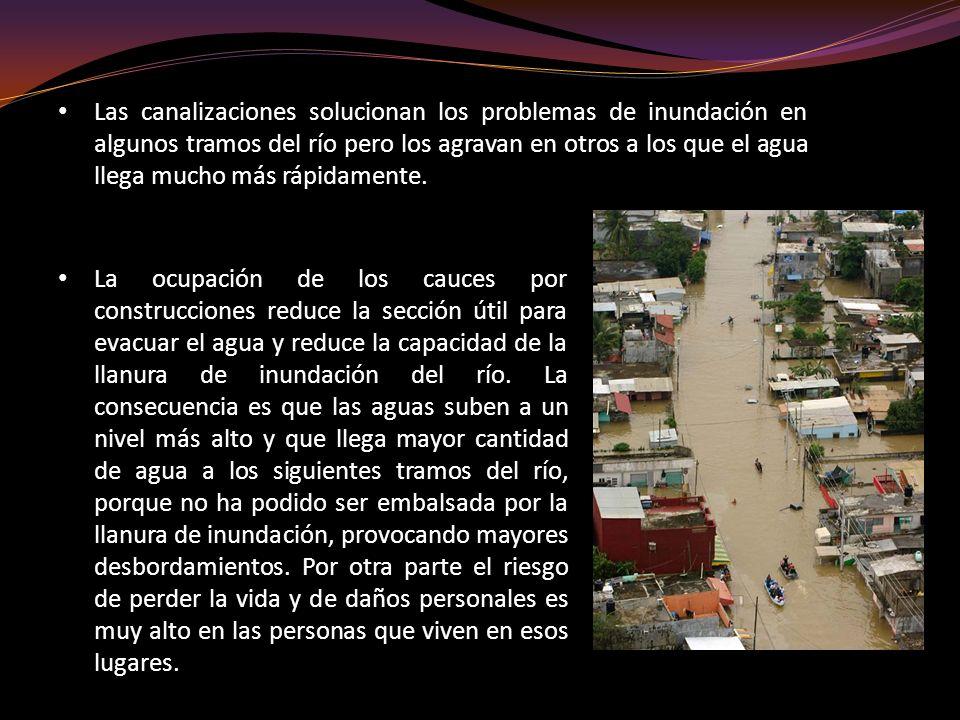 Las canalizaciones solucionan los problemas de inundación en algunos tramos del río pero los agravan en otros a los que el agua llega mucho más rápidamente.