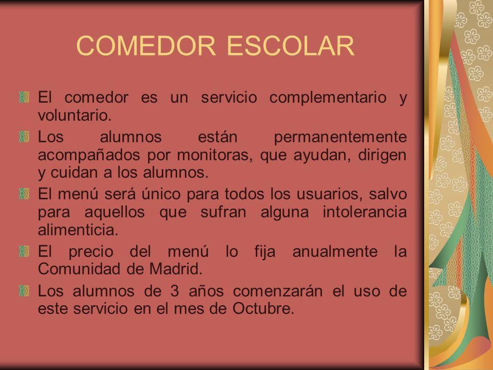 COMEDOR ESCOLAR El comedor es un servicio complementario y voluntario.