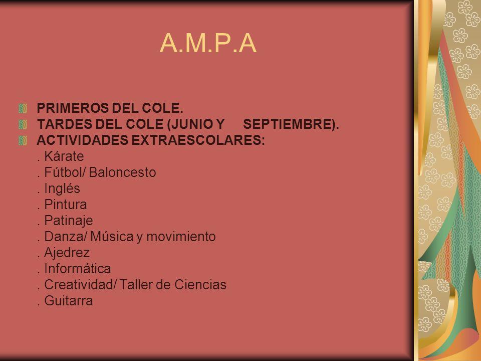 A.M.P.A PRIMEROS DEL COLE. TARDES DEL COLE (JUNIO Y SEPTIEMBRE).