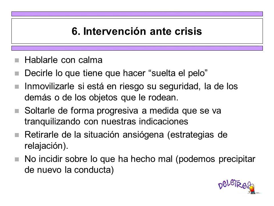 6. Intervención ante crisis