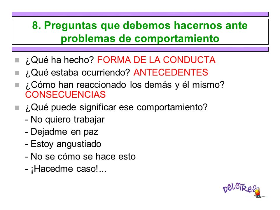 8. Preguntas que debemos hacernos ante problemas de comportamiento