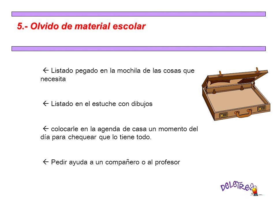 5.- Olvido de material escolar