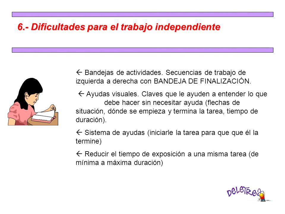 6.- Dificultades para el trabajo independiente