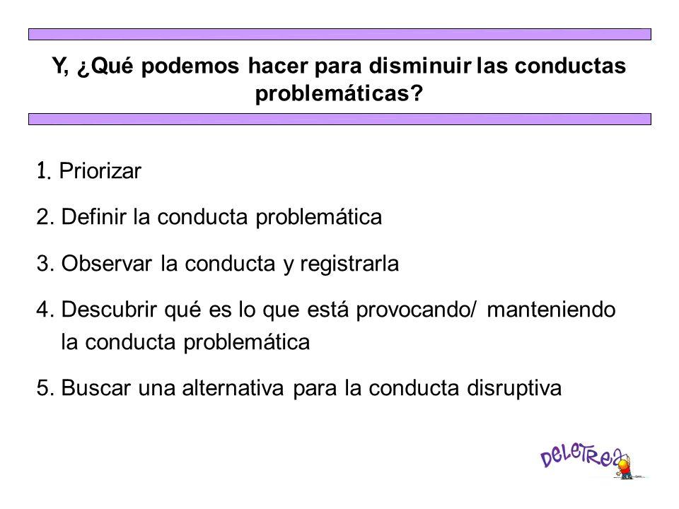 Y, ¿Qué podemos hacer para disminuir las conductas problemáticas