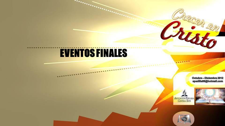 EVENTOS FINALES Octubre – Diciembre 2012 apadilla88@hotmail.com