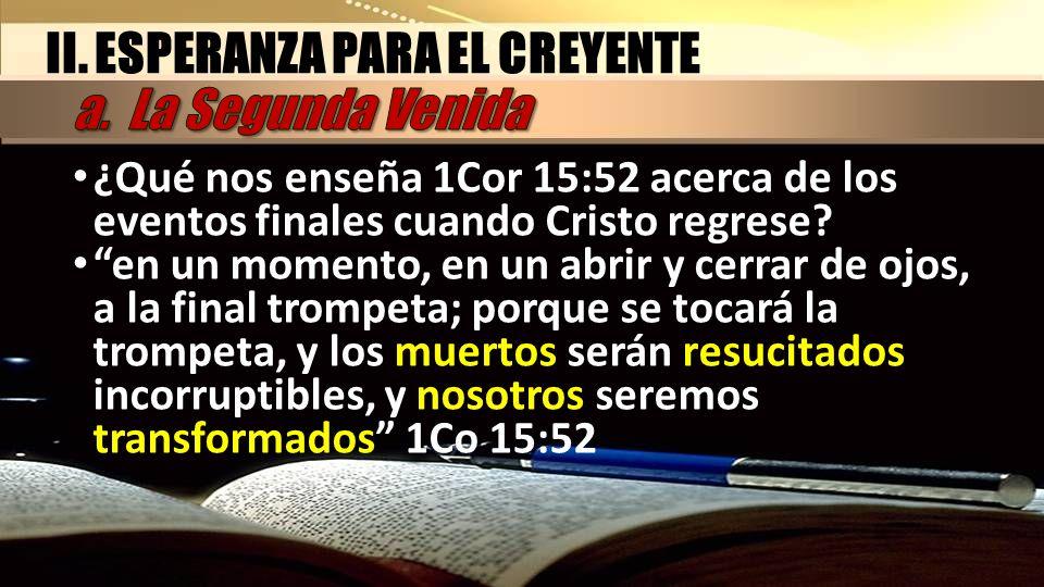 II. ESPERANZA PARA EL CREYENTE a. La Segunda Venida