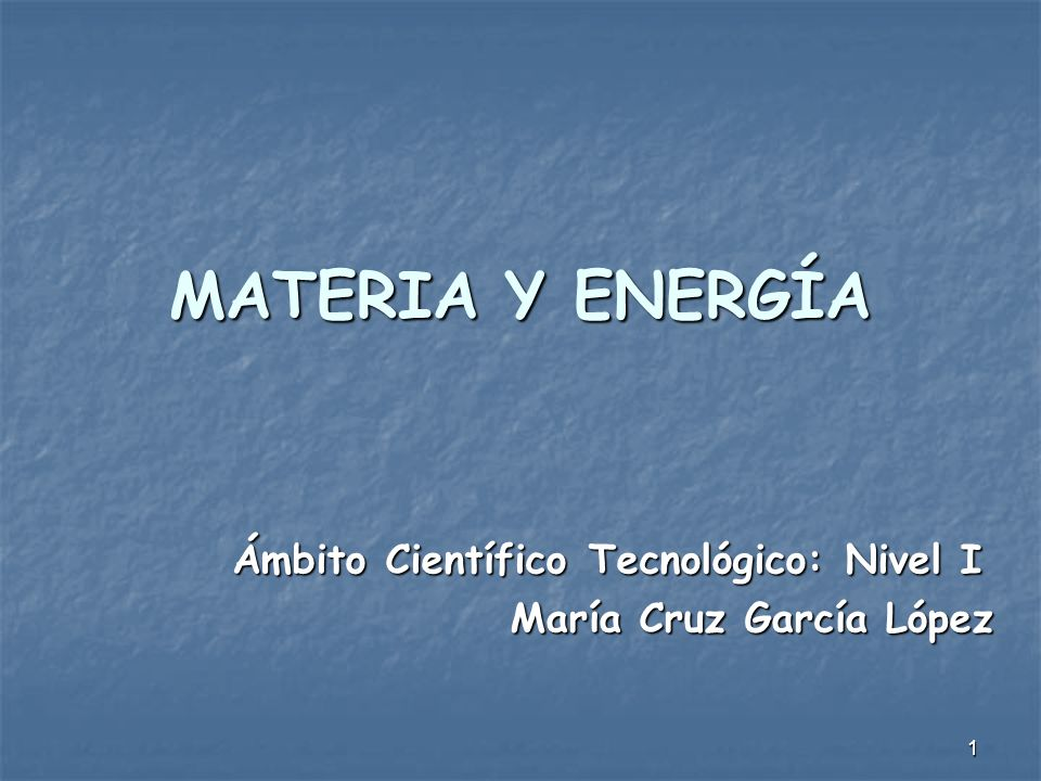 Ámbito Científico Tecnológico: Nivel I María Cruz García López