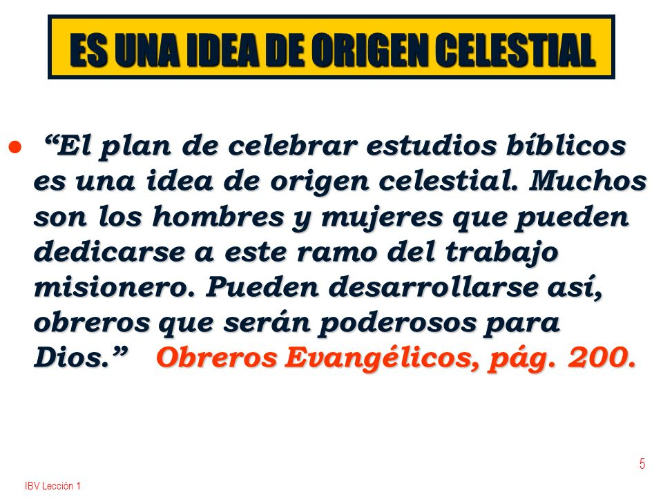 ES UNA IDEA DE ORIGEN CELESTIAL