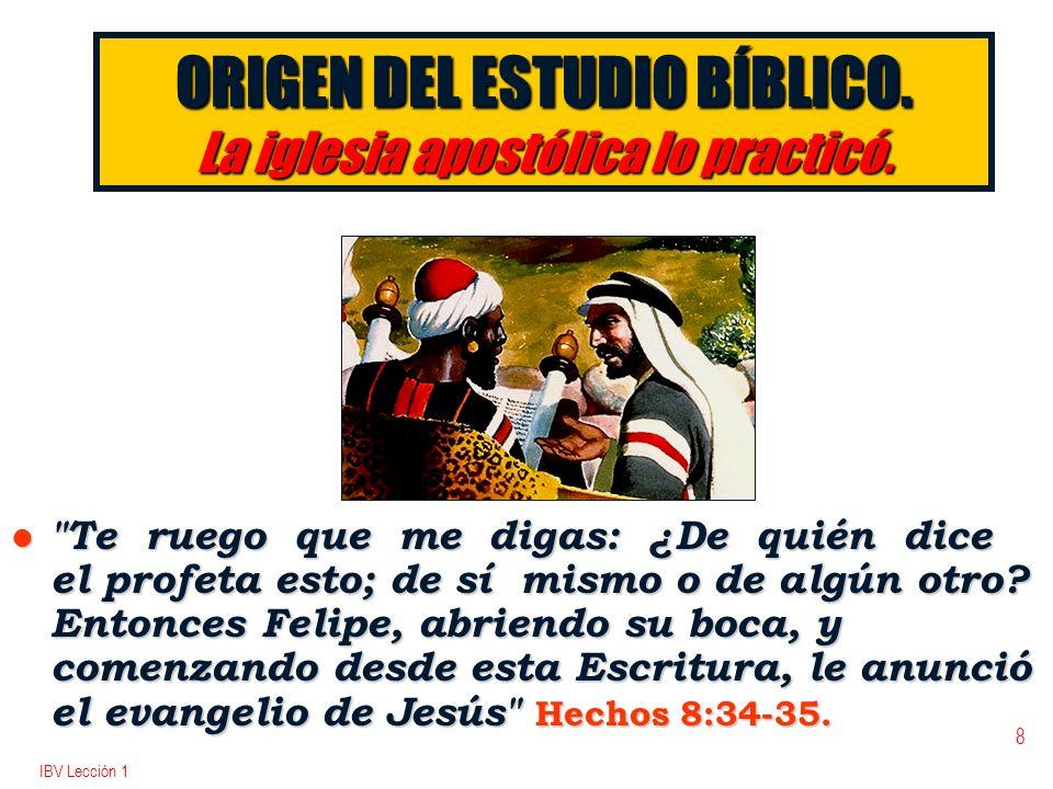 ORIGEN DEL ESTUDIO BÍBLICO. La iglesia apostólica lo practicó.