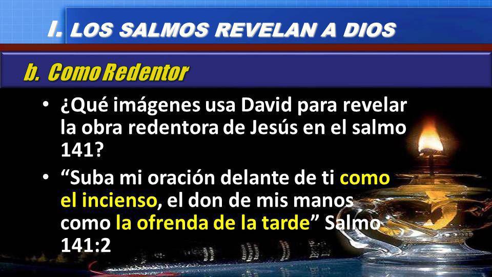I. LOS SALMOS REVELAN A DIOS