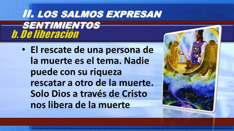 II. LOS SALMOS EXPRESAN SENTIMIENTOS