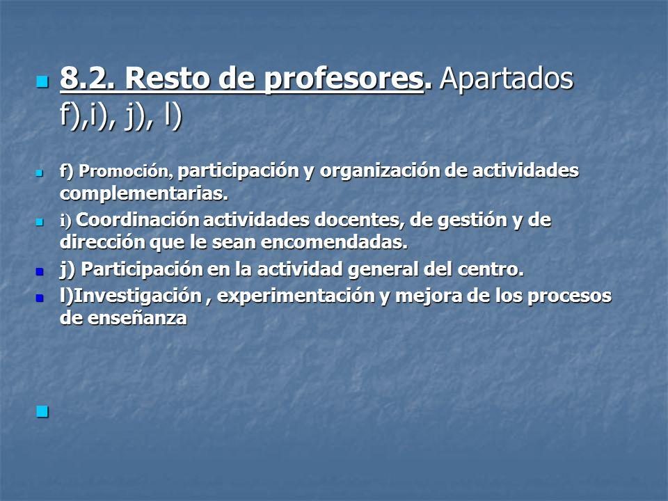8.2. Resto de profesores. Apartados f),i), j), l)