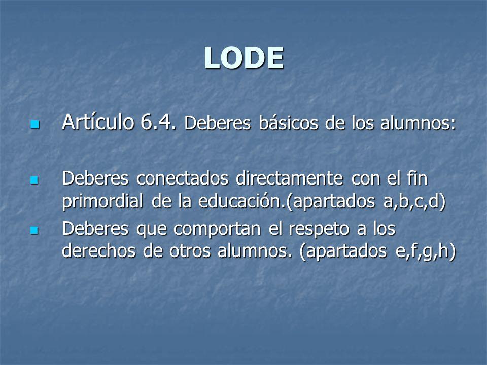 LODE Artículo 6.4. Deberes básicos de los alumnos: