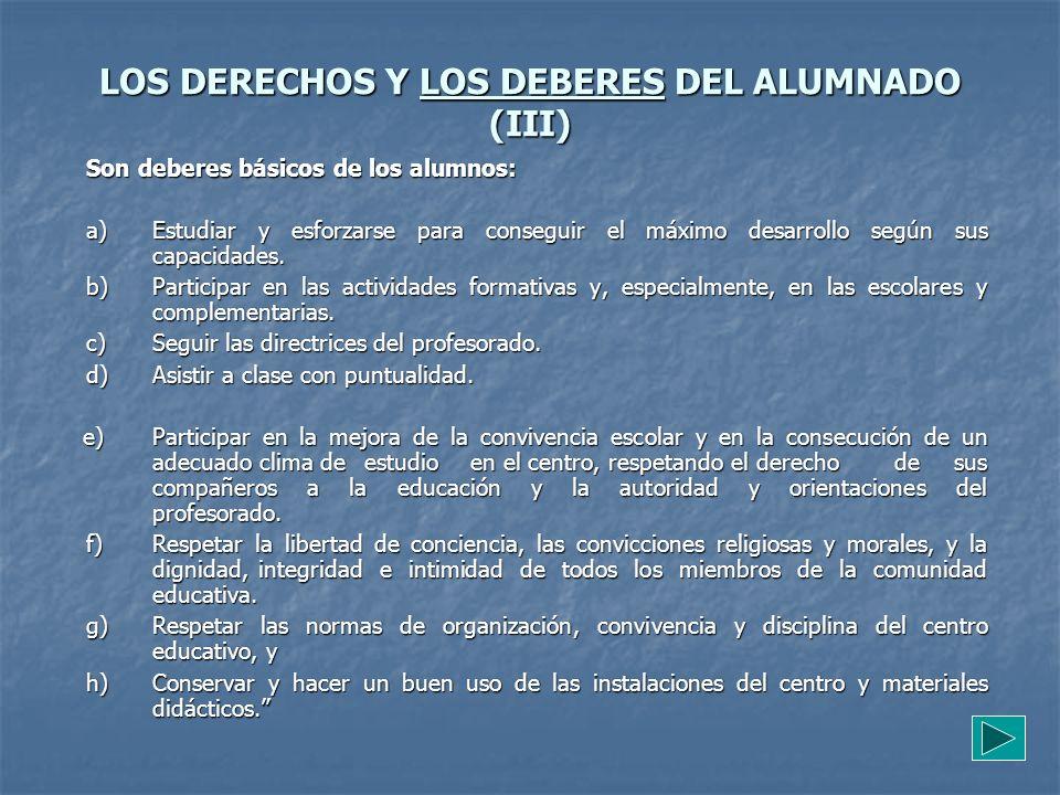 LOS DERECHOS Y LOS DEBERES DEL ALUMNADO (III)