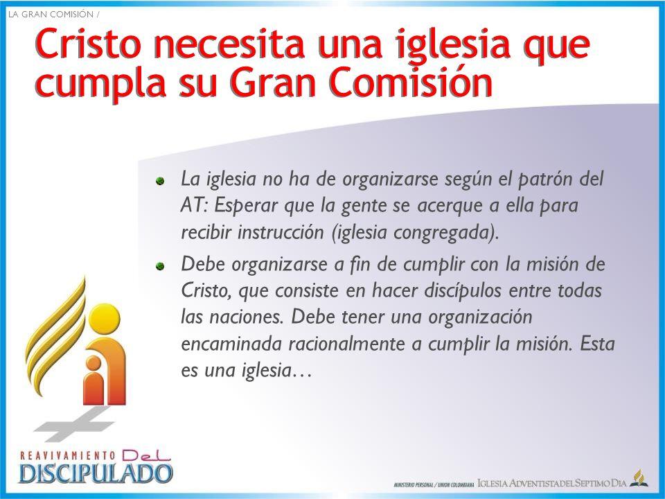 Cristo necesita una iglesia que cumpla su Gran Comisión