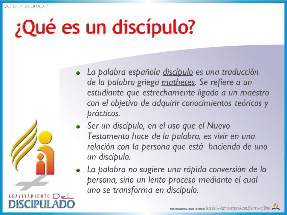 QUÉ ES UN DISCÍPULO / ¿Qué es un discípulo