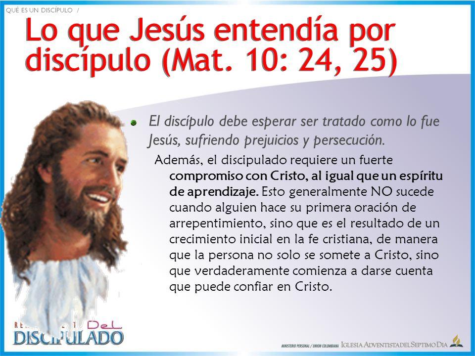 Lo que Jesús entendía por discípulo (Mat. 10: 24, 25)