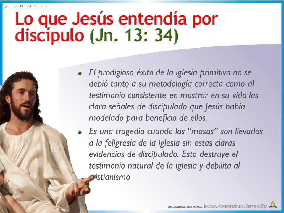 Lo que Jesús entendía por discípulo (Jn. 13: 34)