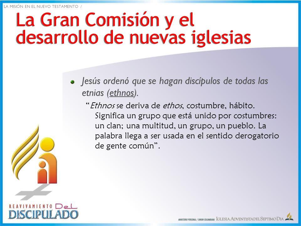 La Gran Comisión y el desarrollo de nuevas iglesias