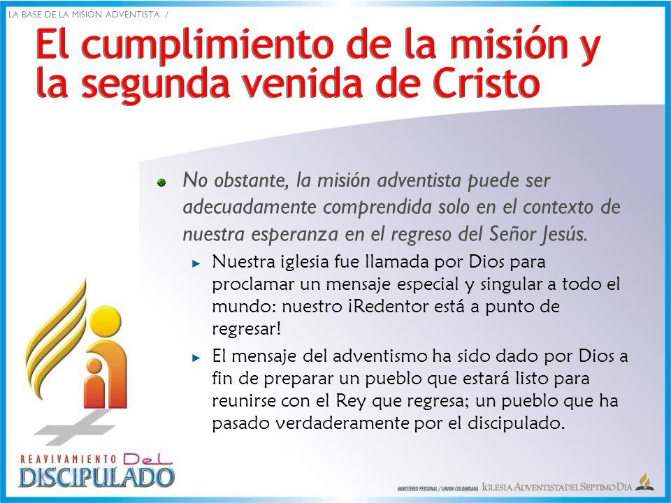 El cumplimiento de la misión y la segunda venida de Cristo