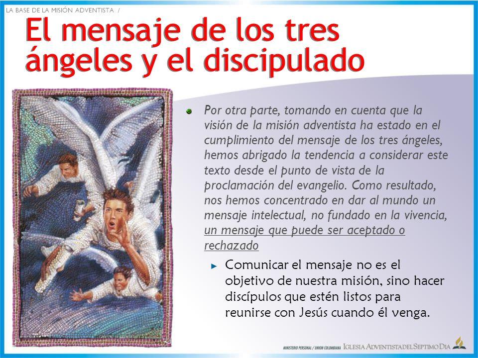 El mensaje de los tres ángeles y el discipulado