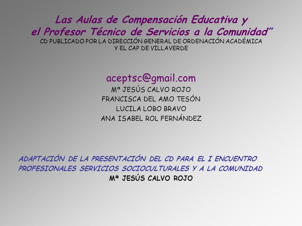 Las Aulas de Compensación Educativa y el Profesor Técnico de Servicios a la Comunidad CD PUBLICADO POR LA DIRECCIÓN GENERAL DE ORDENACIÓN ACADÉMICA Y EL CAP DE VILLAVERDE