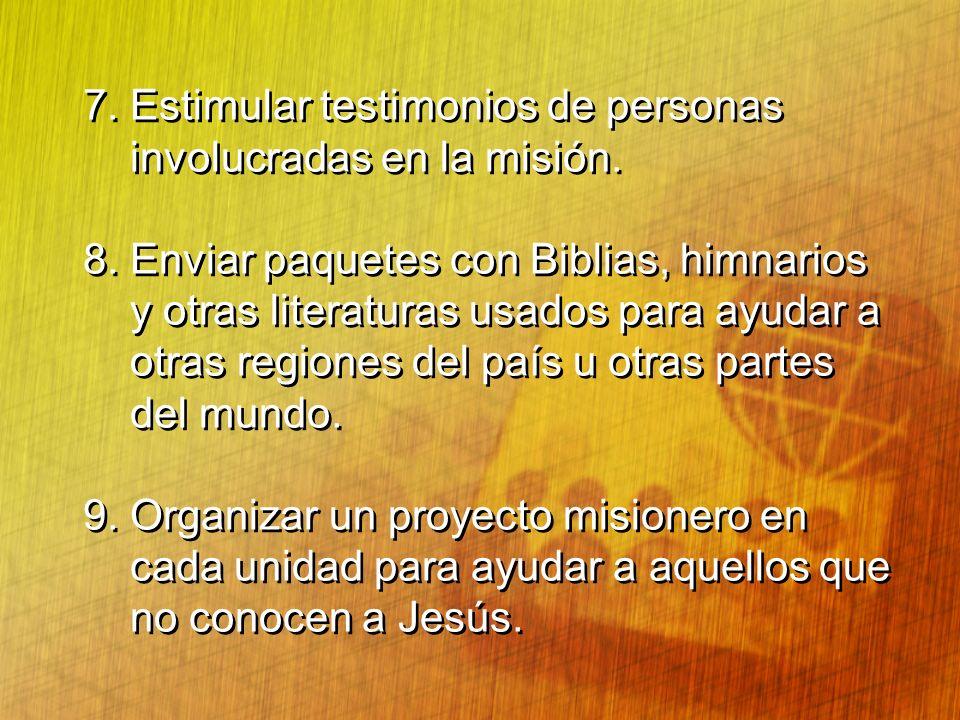 7. Estimular testimonios de personas