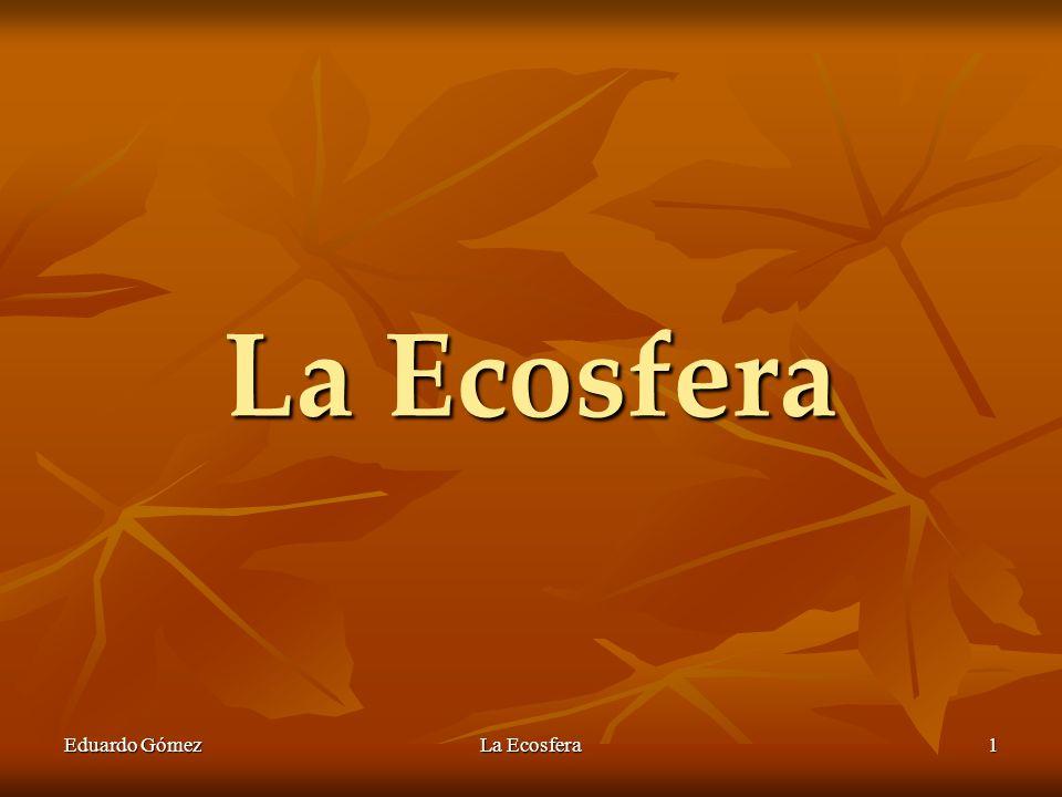 La Ecosfera Eduardo Gómez La Ecosfera