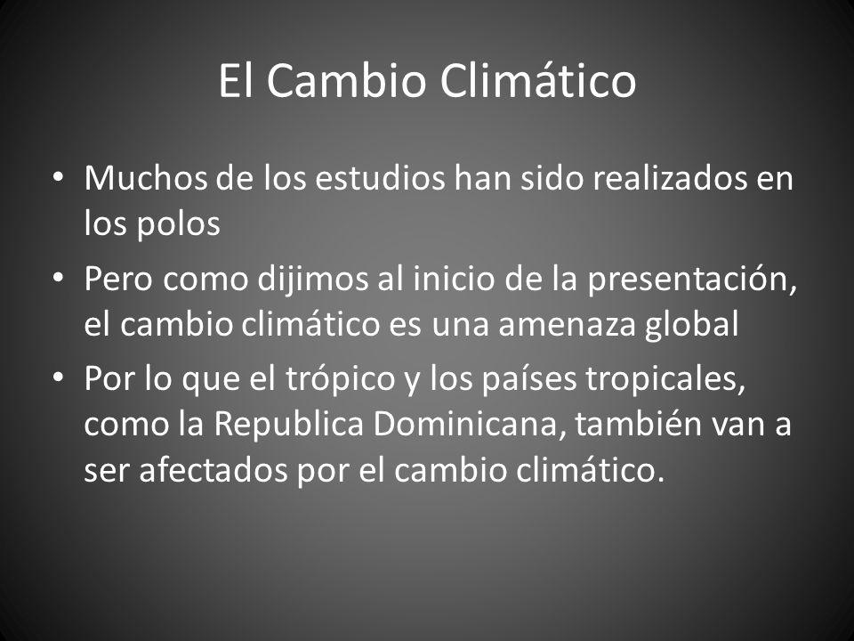 El Cambio Climático Muchos de los estudios han sido realizados en los polos.