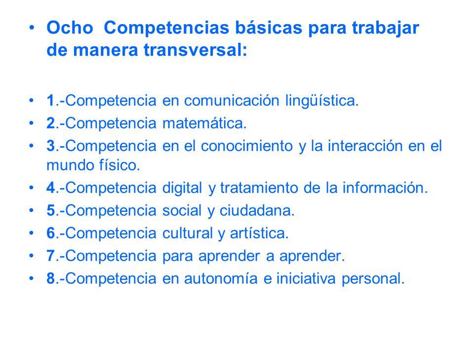 Ocho Competencias básicas para trabajar de manera transversal: