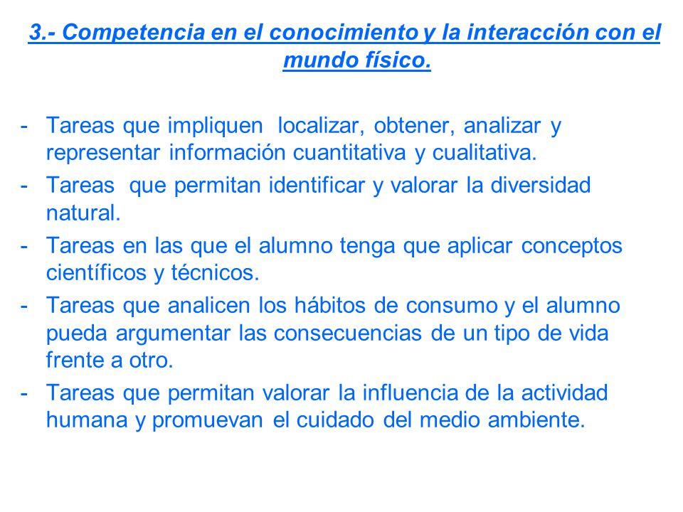 3.- Competencia en el conocimiento y la interacción con el mundo físico.