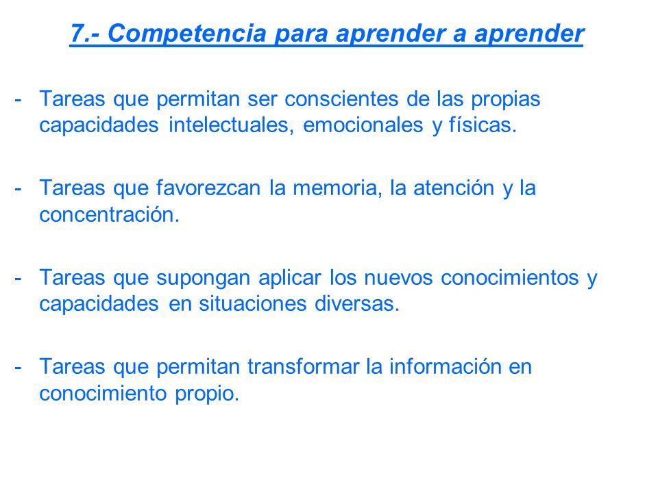 7.- Competencia para aprender a aprender