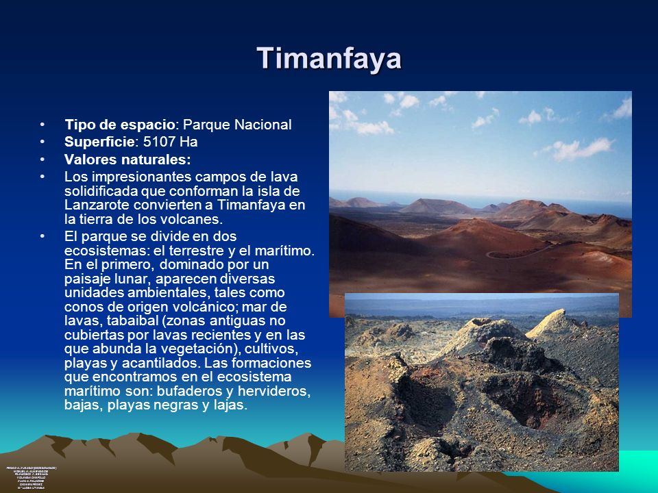 Timanfaya Tipo de espacio: Parque Nacional Superficie: 5107 Ha