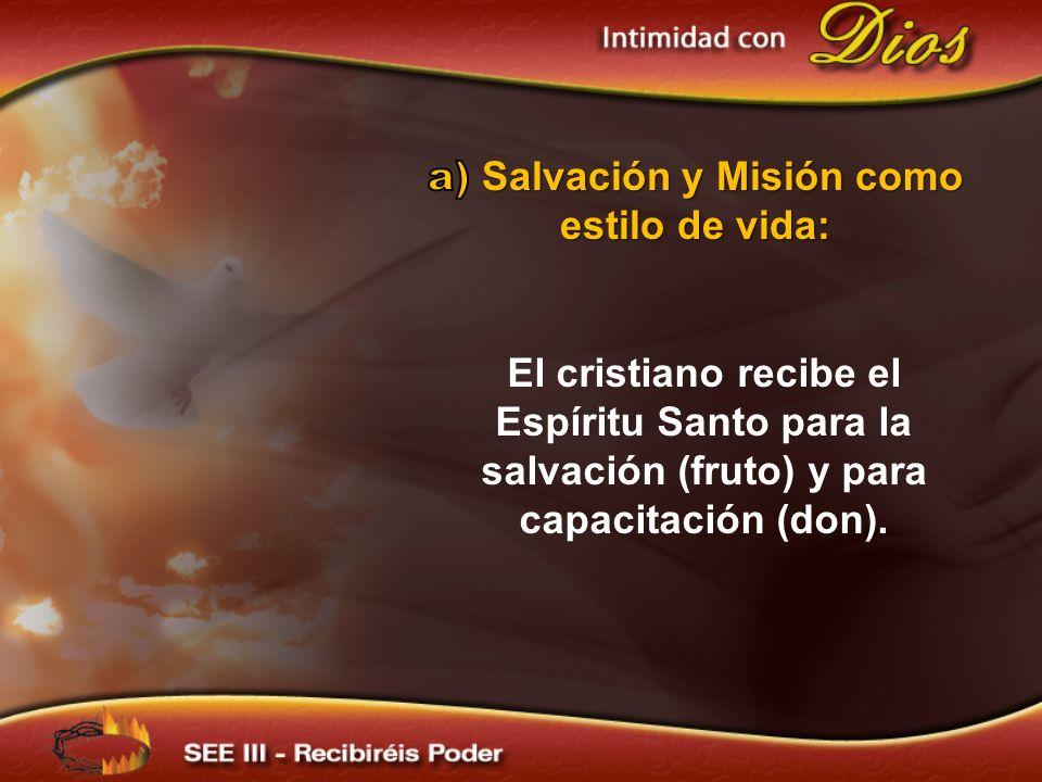 a) Salvación y Misión como estilo de vida: