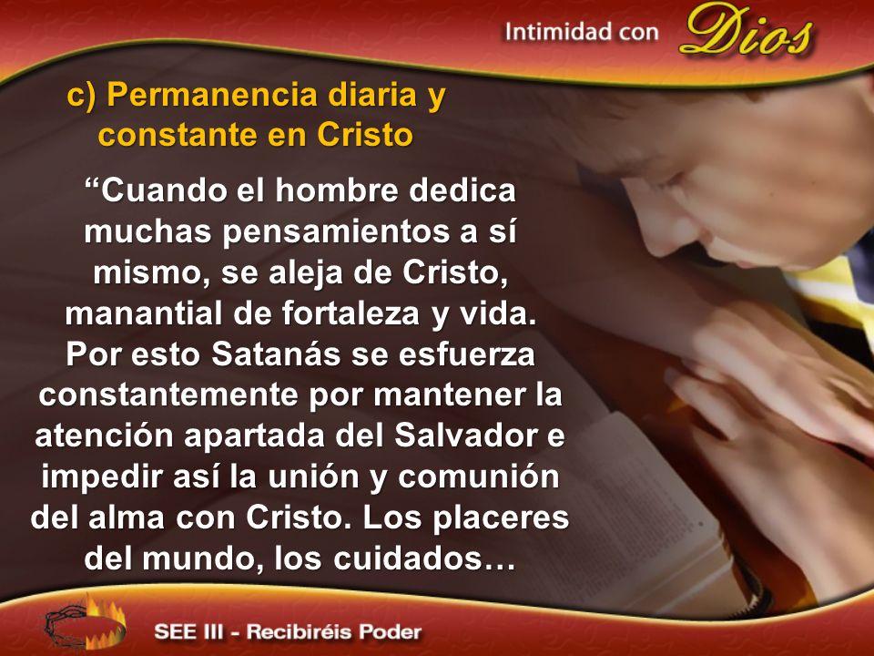 c) Permanencia diaria y constante en Cristo